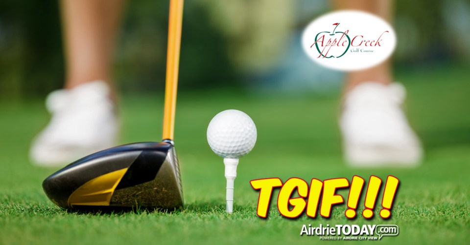 !TGIF HOUSE Apple Creek Golf