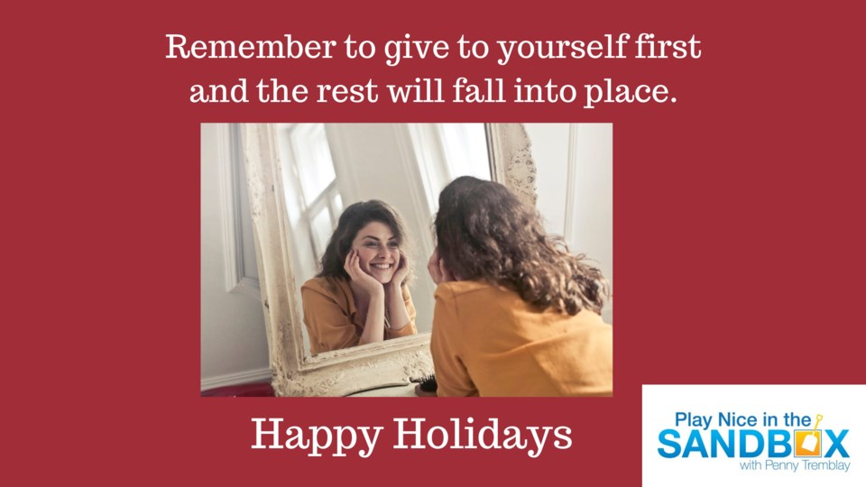 Remember to give to yourself first and the rest will fall into place.-1