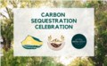 Carbon Sequestration Celebration