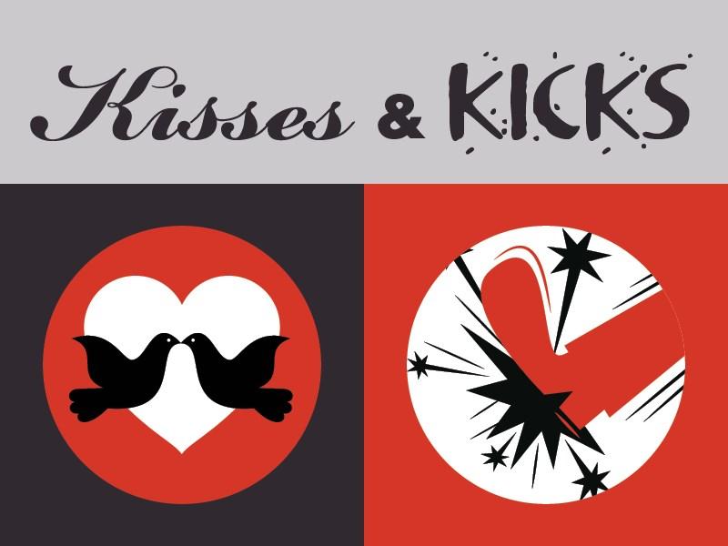 Kisses & Kicks