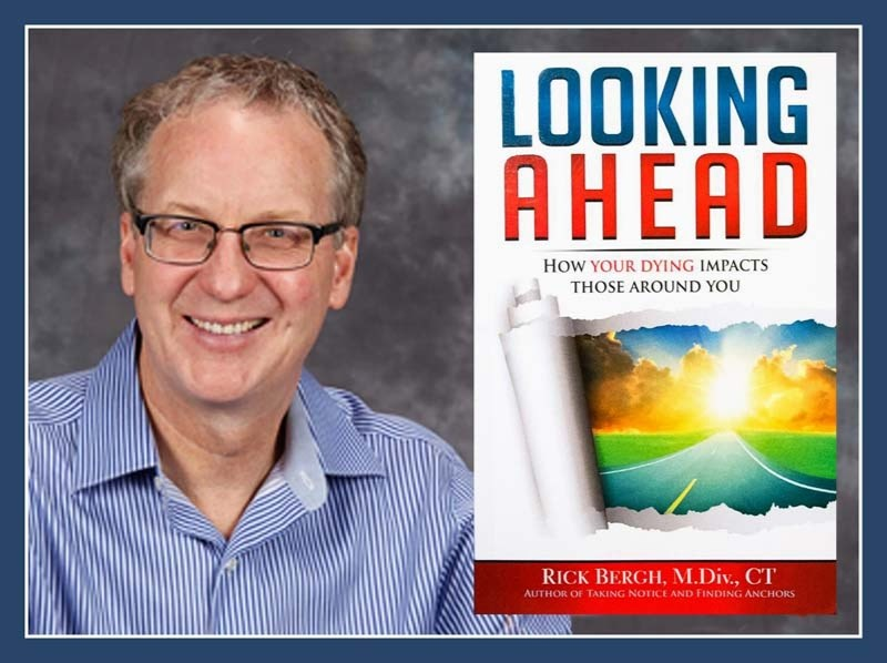In latest book, Cochrane author Rick Bergh guides readers in living purposefully in the present in the face of their own mortality and that of loved ones.
