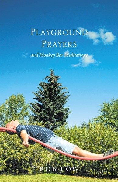 Rob Low's prayers recall a childlike faith caught up in the wonder of a simpler life.