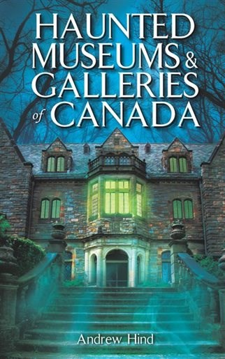 Haunted Museums and Galleries of Canada