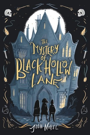 The Mystery of Black Hollow Lane by Julia Nobel