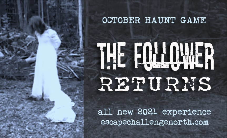 Escape Challenge North is once again looking for brave forest explorers who are willing to uncover the mystery of The Follower.