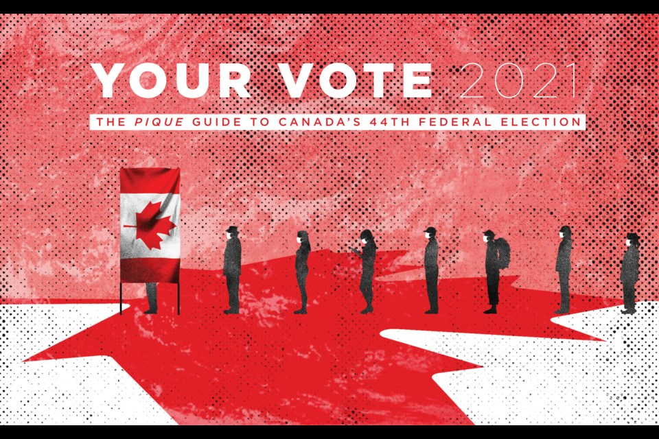 Your vote 2021  The Pique guide to Canada's 44th federal election