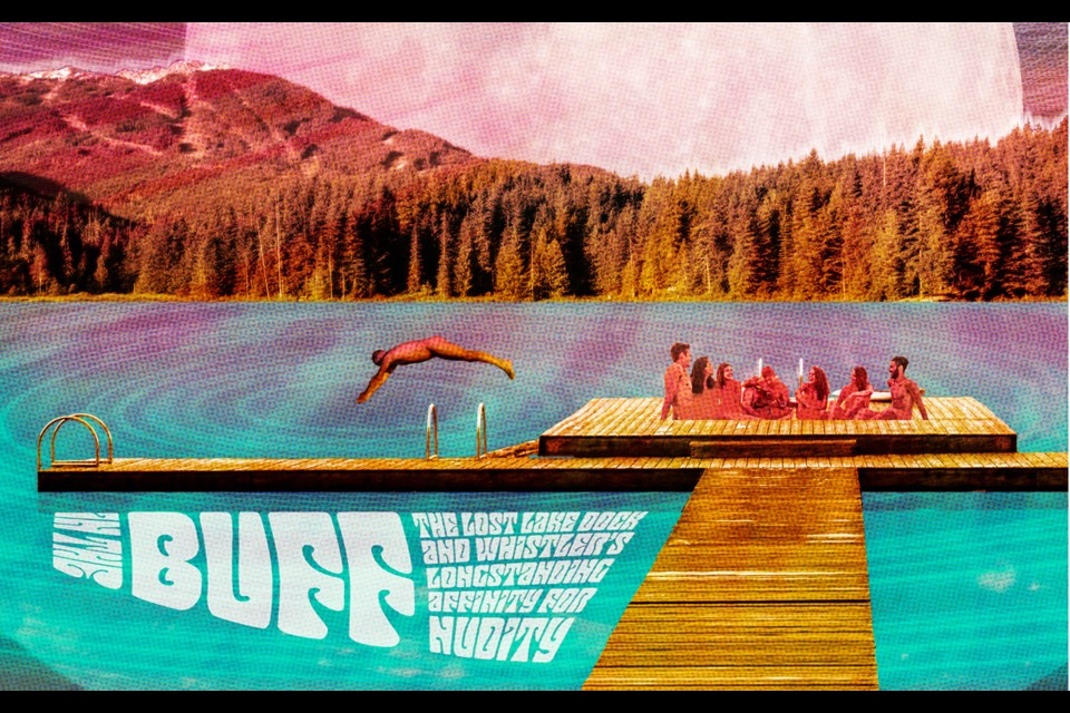 In the buff The lost lake dock and Whistler's longstanding affinity for nudity