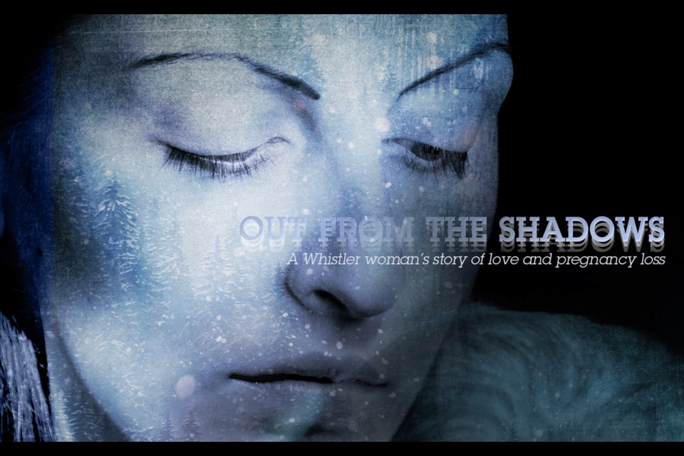 Out from the shadows A Whistler woman's story of love and pregnancy loss