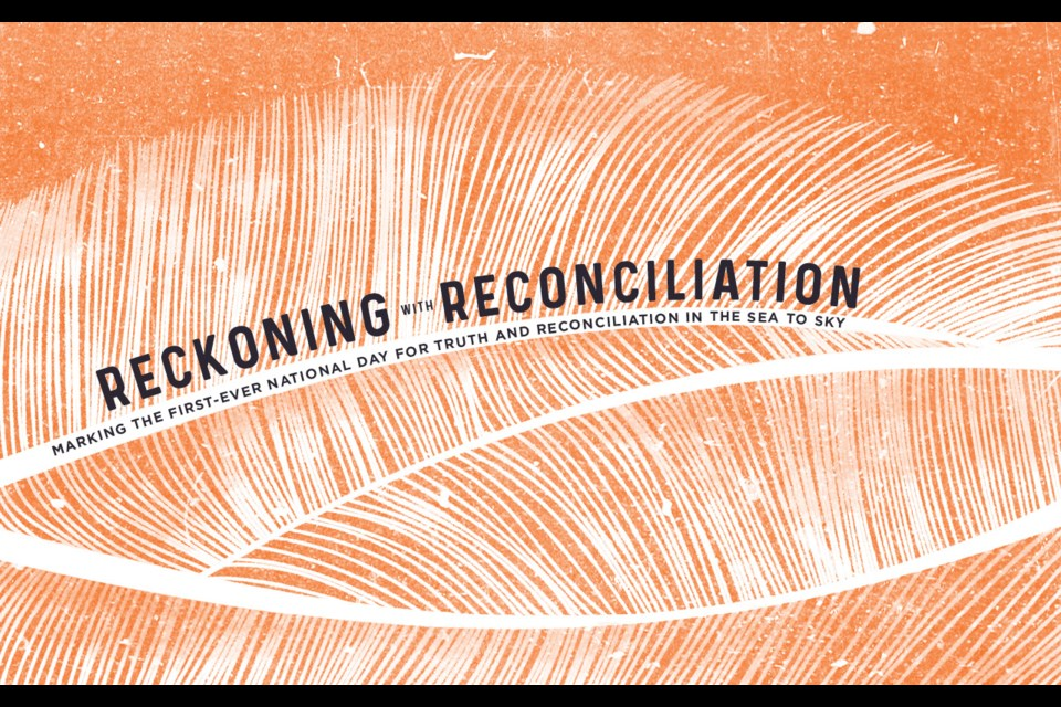 Reckoning with reconciliation Marking the first-ever National Day for Truth and Reconciliation in the Sea to Sky