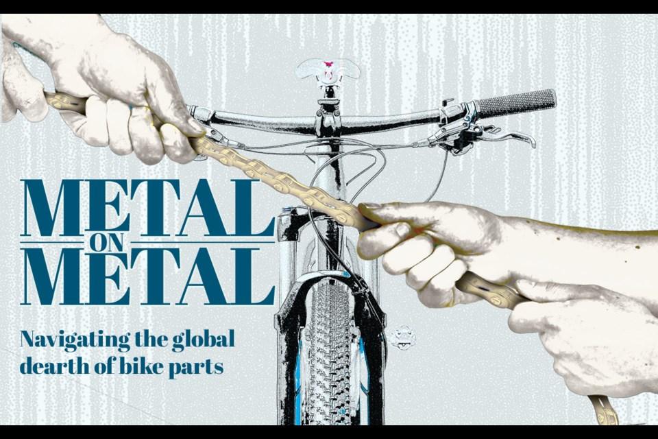 Metal on Metal - Navigating the global dearth of bike parts