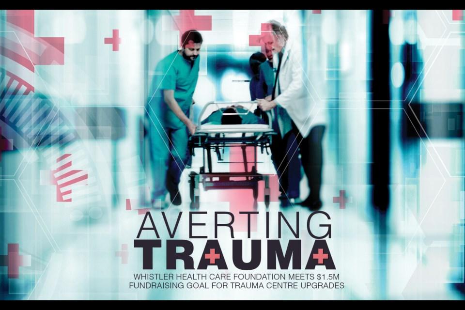Averting trauma Whistler Health Care Foundation meets $1.5M fundraising goal for trauma centre upgrades
