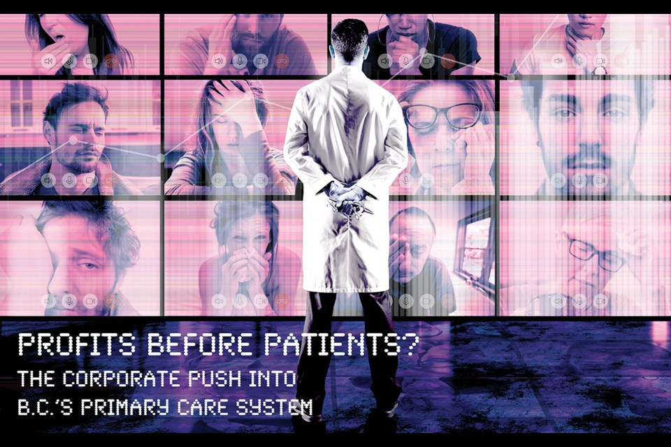 Profits before patients?  The corporate push into B.C.'s primary care system. Story by Andrew MacLeod