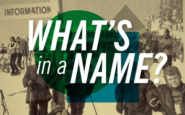 What's in a Name?. Photos courtesy of the Whistler Museum