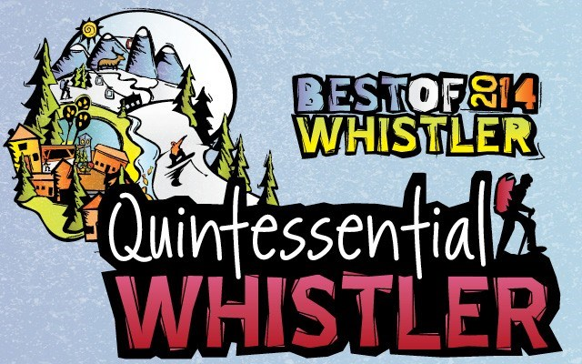 Best of Whistler 2014: Quintessential Whistler. by Pique Staff