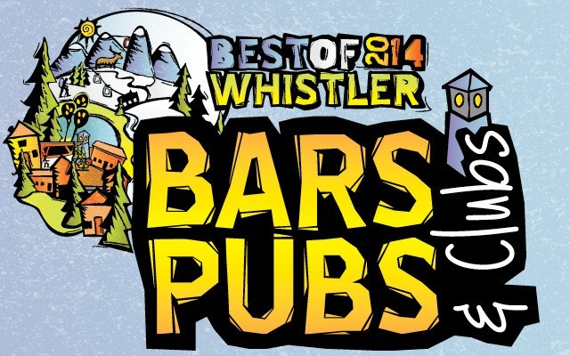 Best of Whistler 2014: Bars, Pubs and Clubs. by Pique Staff