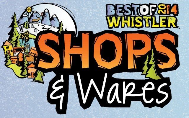 Best of Whistler 2014: Shops and Wares. by Pique Staff