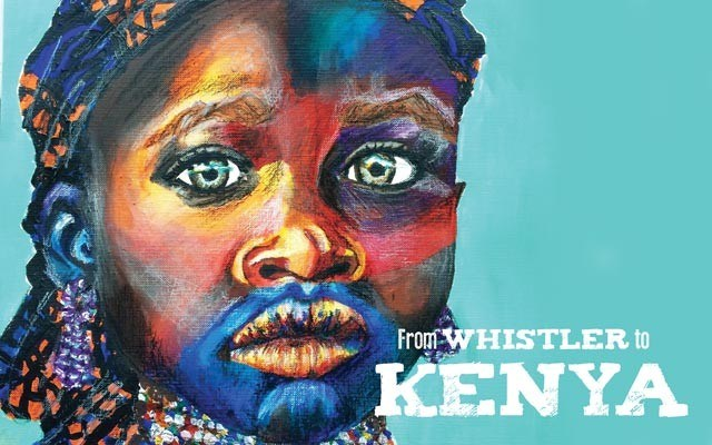 From Whistler to Kenya. Story and photos by Dee Raffo. Illustrations by Harriet Chomley