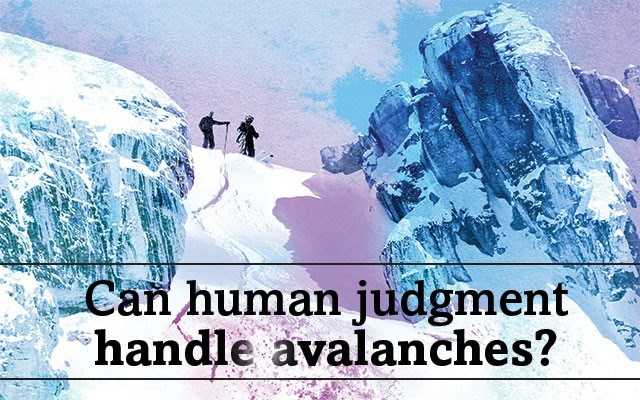 Can human judgment handle avalanches?. Illustration by Jon Parris