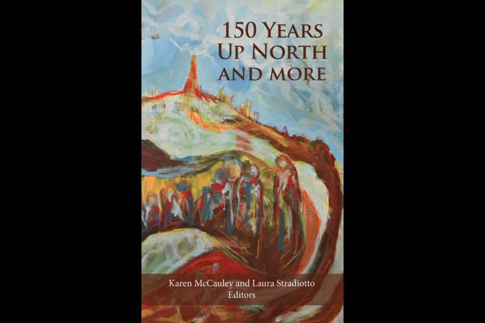 150 Up North And More, a collection of short stories by northern Ontario authors, will be available in March. Photo supplied by Latitude 46 Publishing