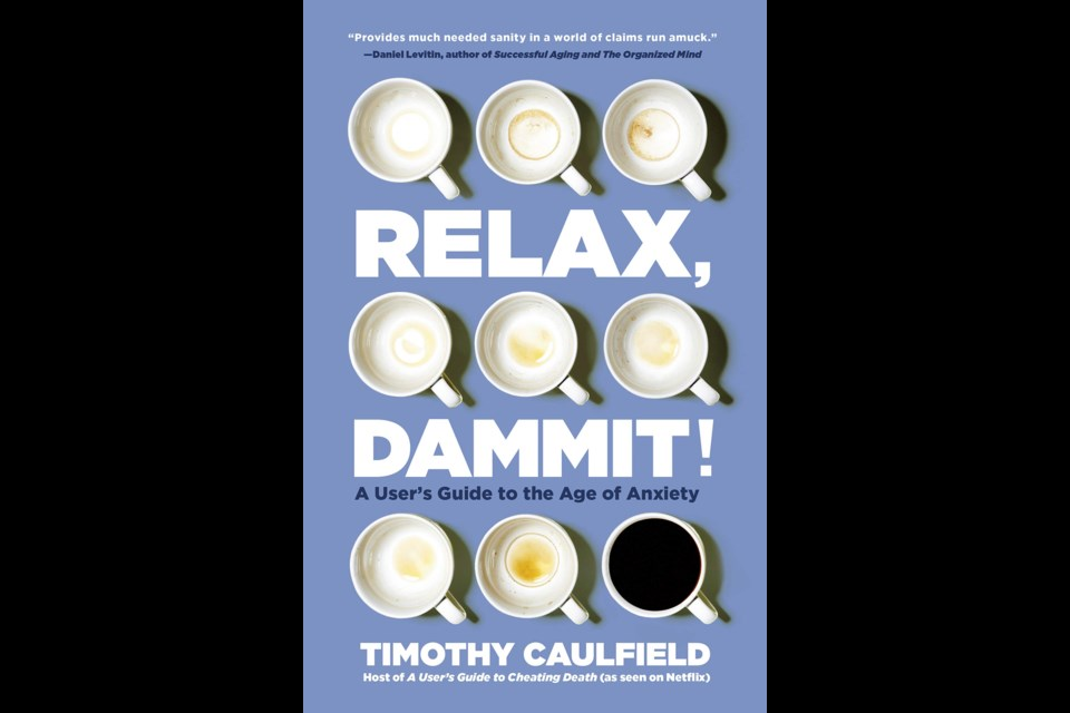 Relax, Dammit! is Edmonton health policy expert Tim Caulfield's new book. He'll be appearing in a Zoom presentation next Tuesday hosted by the St. Albert Public Library.