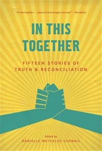 Danielle Metcalfe-Chenail compiled 15 essays on people's aha moments about Canada's colonial past for the book In This Together. That's the same name for a panel discussion at the Arden Theatre on Saturday, the fifth anniversary since the conclusion of the Truth and Reconciliation Commission's work in Edmonton.