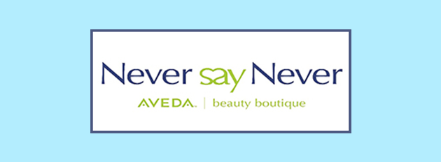Never Say Never Aveda Beauty Boutique