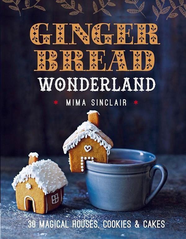 Gingerbread Wonderland by Mima Sinclair