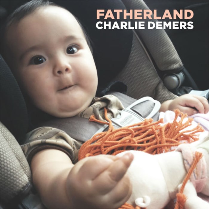 Fatherland from Charlie Demers, out on 604 Records