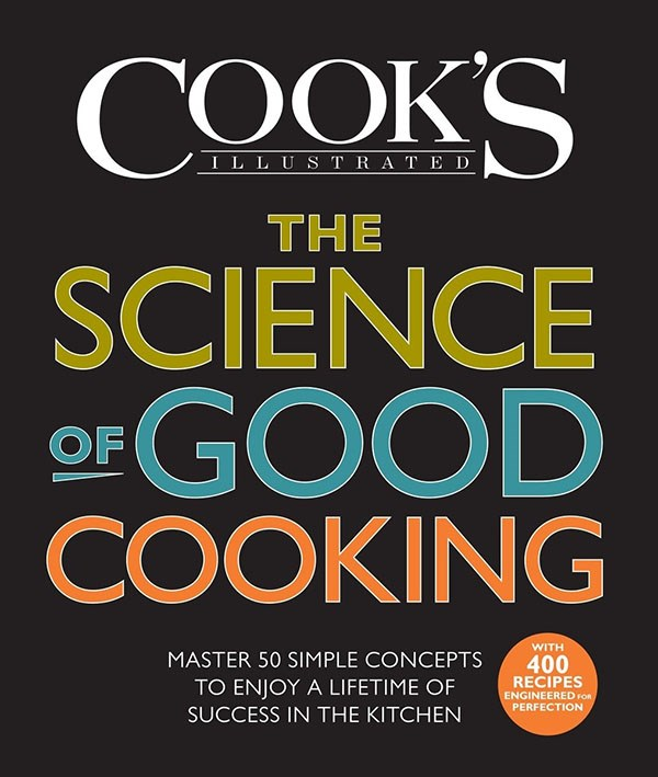 The Science of Good Cooking by Cook's Illustrated and Guy Crosby