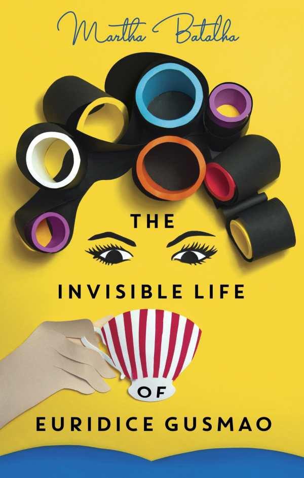 The Invisible Life of Euridice Gusmao by Martha Batalha