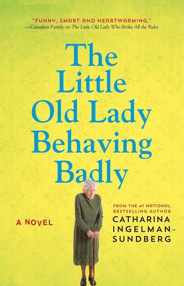 The Little Old Lady Behaving Badly by Catharina Ingelman-Sundberg