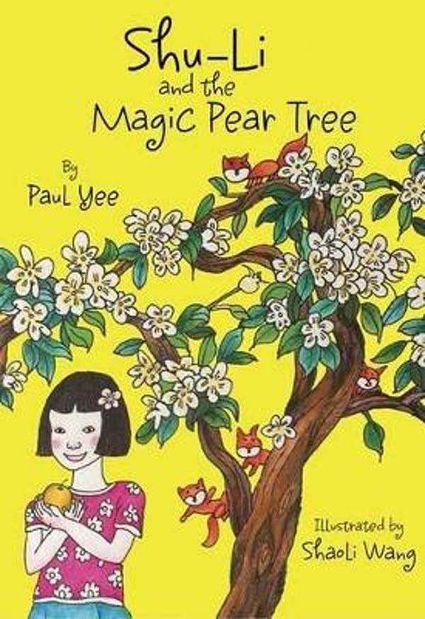 Shu-Li and the Magic Pear Tree by Paul Yee