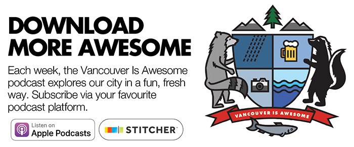 https://itunes.apple.com/ca/podcast/vancouver-is-awesome/id1318375724?mt=2